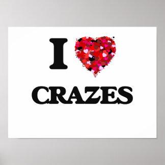 I love Crazes Poster