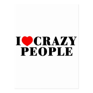 I Love Crazy People Postcard