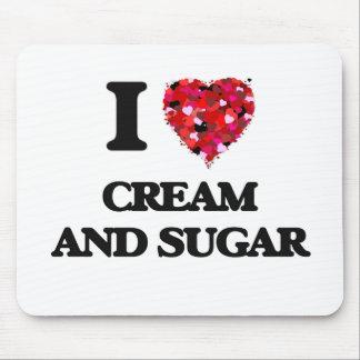 I love Cream And Sugar Mouse Pad