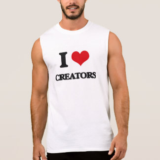 I love Creators Sleeveless Shirts