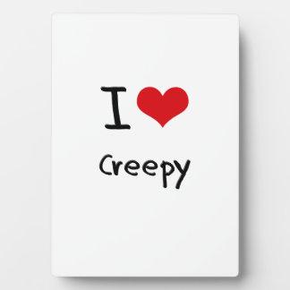 I love Creepy Plaque