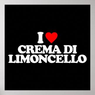 I LOVE CREMA DI LIMONCELLO POSTER