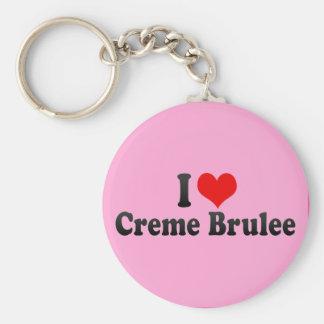 I Love Creme Brulee Basic Round Button Keychain