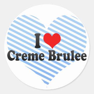 I Love Creme Brulee Classic Round Sticker