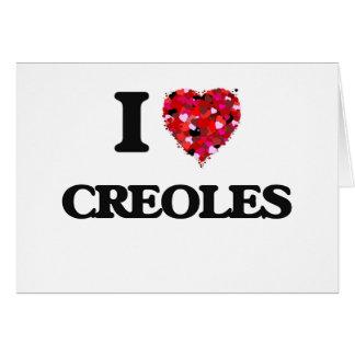 I love Creoles Greeting Card