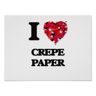 I love Crepe Paper Poster