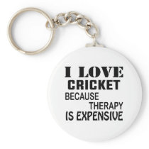 I Love Cricket  Because Therapy Is Expensive Keychain