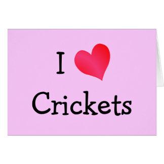I Love Crickets Card