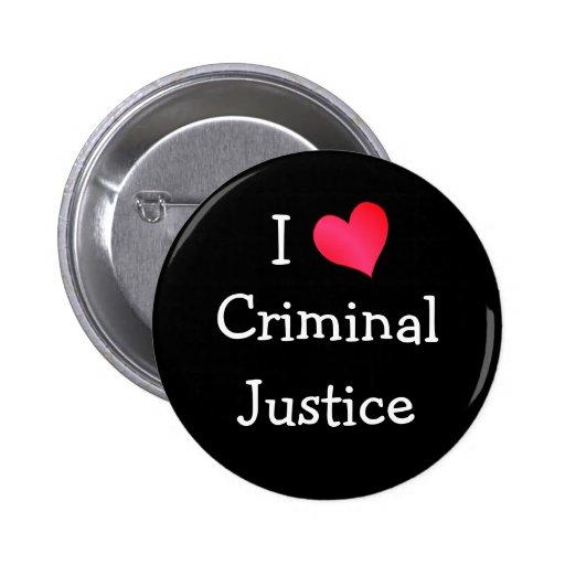 I Love Criminal Justice Buttons