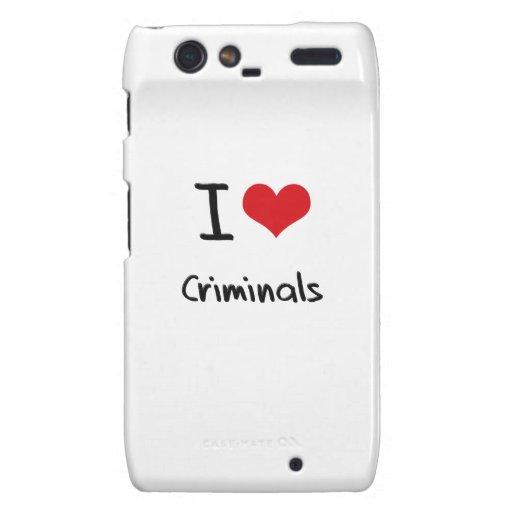 I love Criminals Motorola Droid RAZR Case