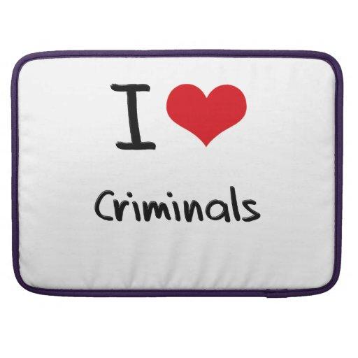 I love Criminals MacBook Pro Sleeve