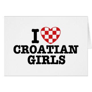 I Love Croatian Girls Card