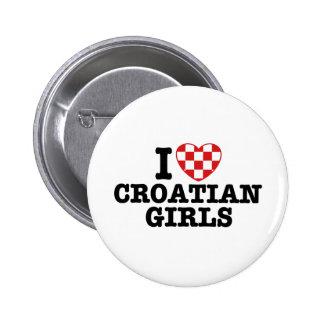 I Love Croatian Girls Pinback Buttons