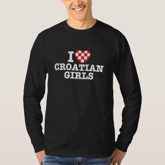 I Love Croatian Girls T-Shirt