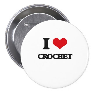 I Love Crochet 3 Inch Round Button