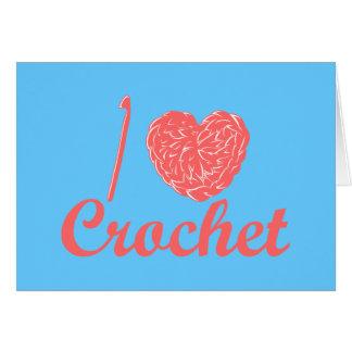 I Love Crochet Card