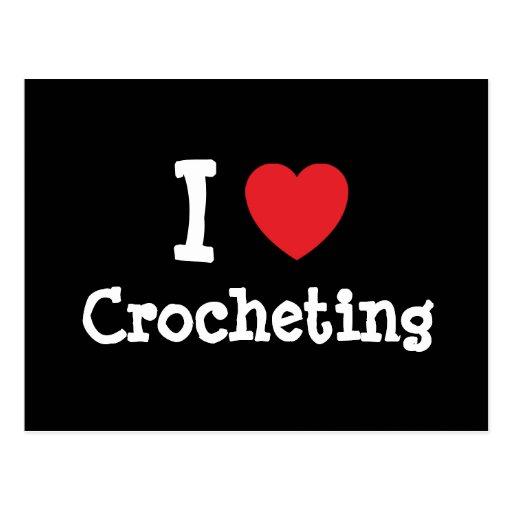I love Crocheting heart custom personalized Postcard