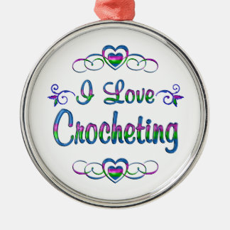 I Love Crocheting Metal Ornament