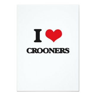 "I love Crooners 5"" X 7"" Invitation Card"