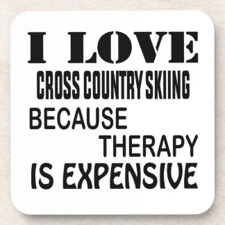 I Love Cross Country Skiing  Because Therapy Is Ex Beverage Coaster