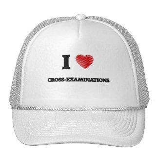 I love Cross-Examinations Trucker Hat