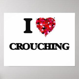 I love Crouching Poster
