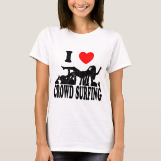 I Love Crowd Surfing (female) (blk) T-Shirt