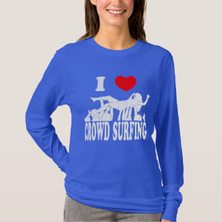 I Love Crowd Surfing (female) (wht) T-Shirt