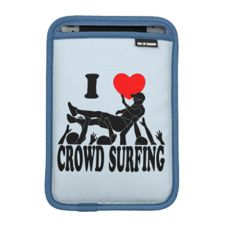 I Love Crowd Surfing (male) (blk) Sleeve For iPad Mini