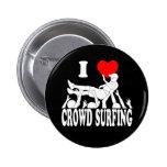 I Love Crowd Surfing (male) (wht) Button