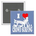 I Love Crowd Surfing (male) (wht) Pinback Button