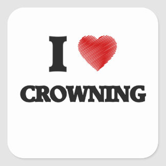 I love Crowning Square Sticker