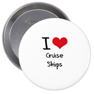 I love Cruise Ships Pin