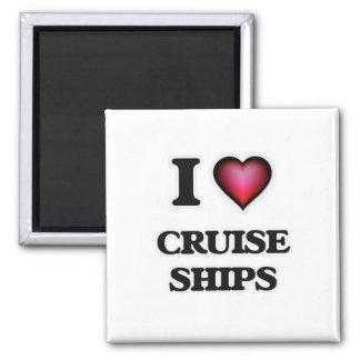 I love Cruise Ships Magnet