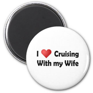 I Love Cruising... Wife 2 Inch Round Magnet