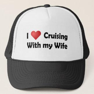 I Love Cruising... Wife Trucker Hat