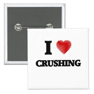 I love Crushing Pinback Button