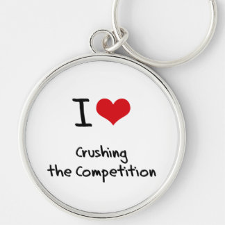 I love Crushing the Competition Key Chains