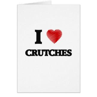 I love Crutches Card