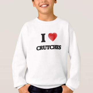 I love Crutches Sweatshirt