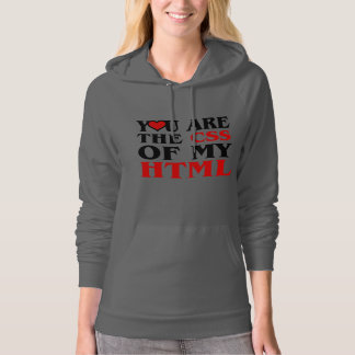I love CSS / YOU ARE THE CSS OF MY HTML / HEART Hoodie