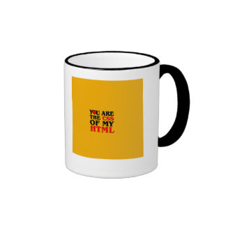 I love CSS YOU ARE THE CSS OF MY HTML HEART Coffee Mugs