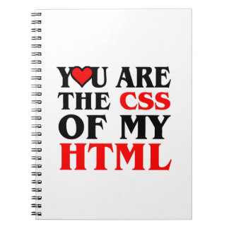 I love CSS YOU ARE THE CSS OF MY HTML HEART Spiral Note Book