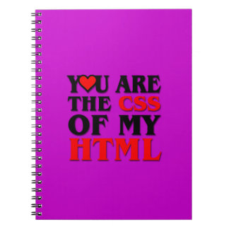 I love CSS YOU ARE THE CSS OF MY HTML HEART Note Books