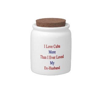 I Love Cuba More Than I Ever Loved My Ex Husband Candy Jar