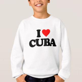 I LOVE CUBA SWEATSHIRT
