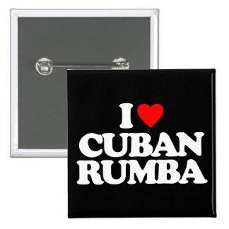 I LOVE CUBAN RUMBA PINBACK BUTTON