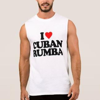 I LOVE CUBAN RUMBA SLEEVELESS SHIRT