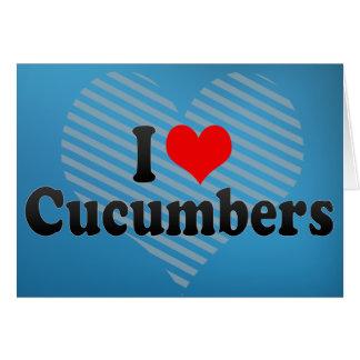 I Love Cucumbers Greeting Card