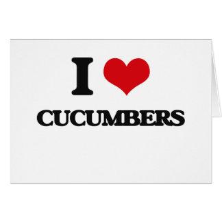 I love Cucumbers Cards